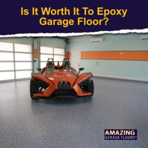 Is it worth it to epoxy garage floor